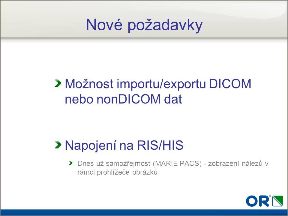 Nové požadavky Možnost importu/exportu DICOM nebo nonDICOM dat