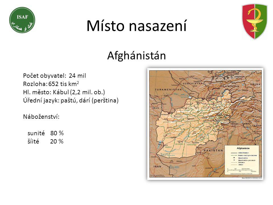 Místo nasazení Afghánistán Počet obyvatel: 24 mil Rozloha: 652 tis km2