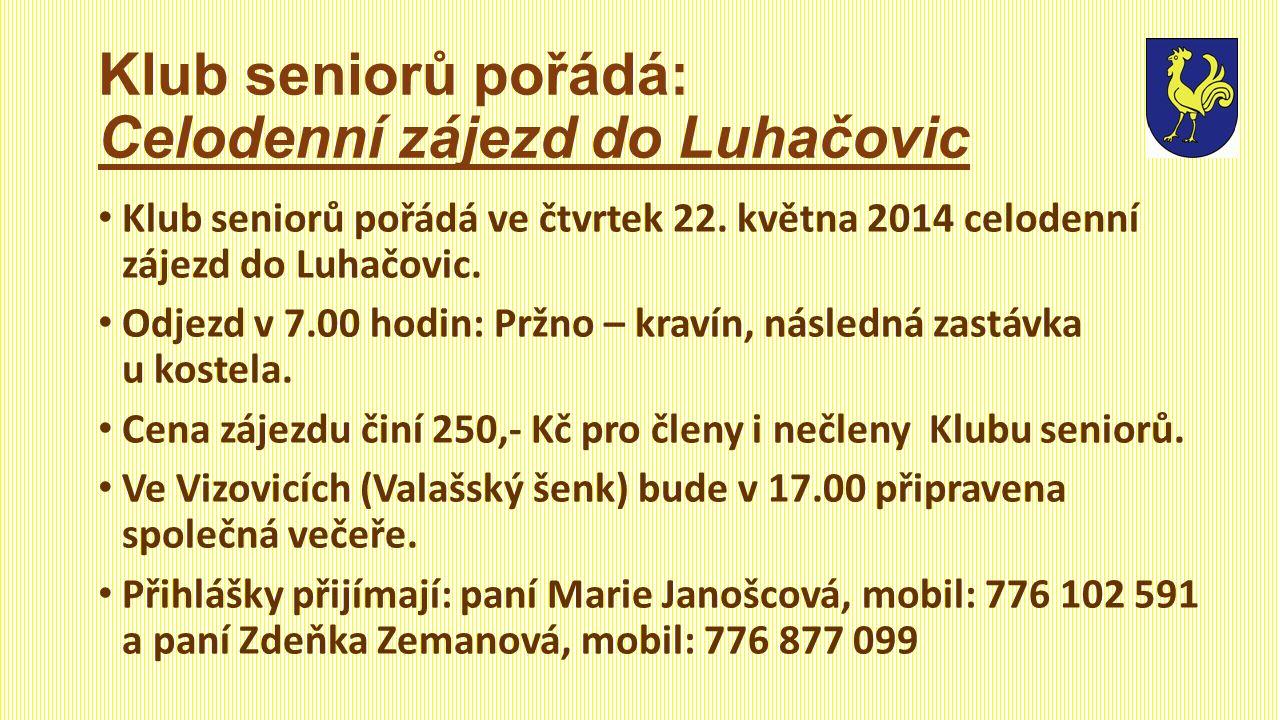 Klub seniorů pořádá: Celodenní zájezd do Luhačovic