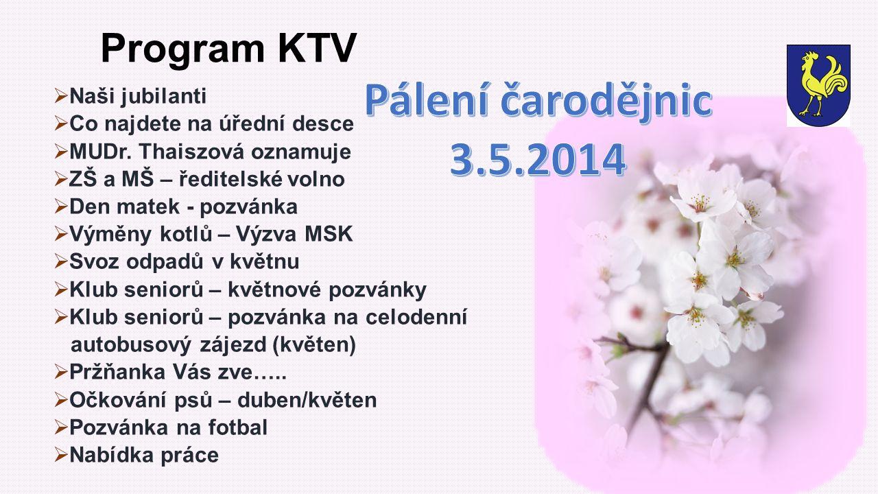 Pálení čarodějnic 3.5.2014 Program KTV Naši jubilanti