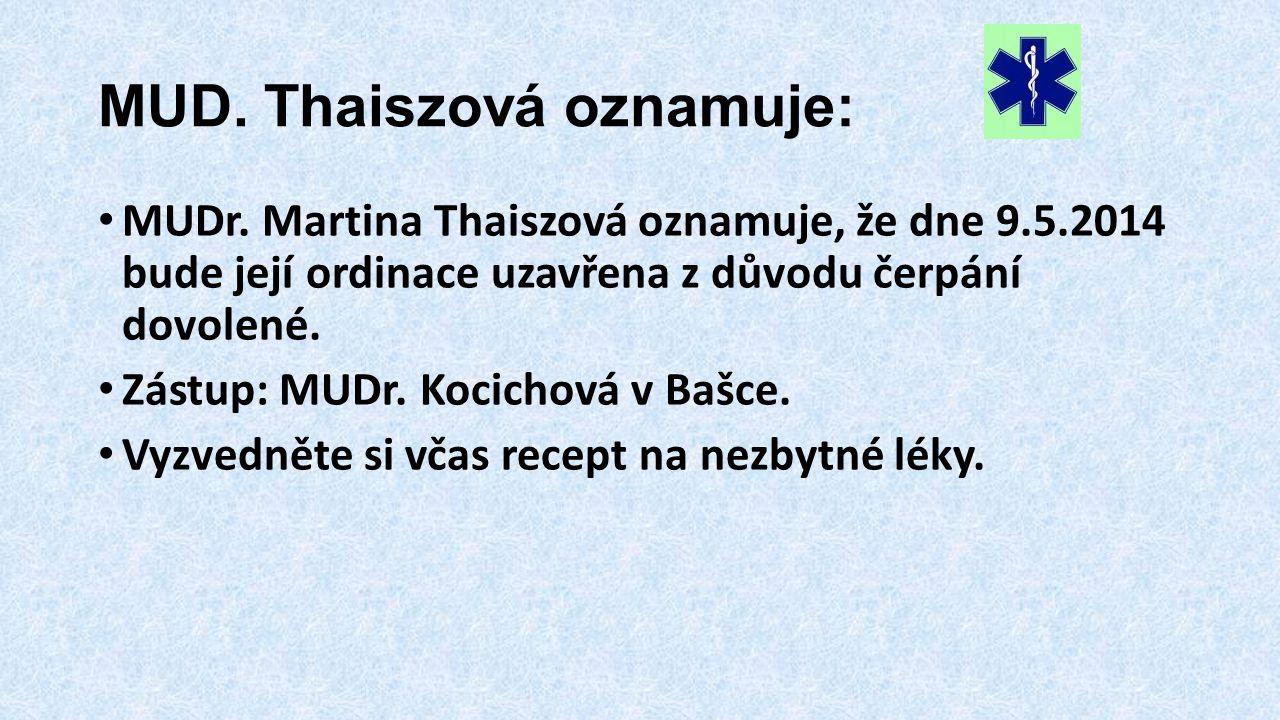 MUD. Thaiszová oznamuje: