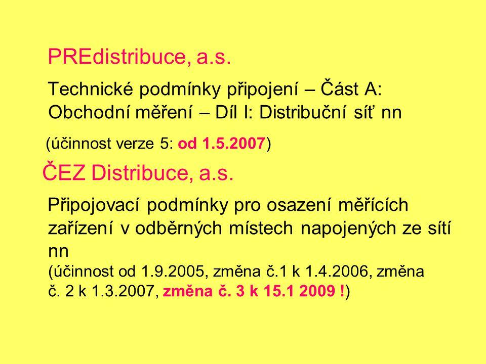 PREdistribuce, a.s. Technické podmínky připojení – Část A: Obchodní měření – Díl I: Distribuční síť nn.