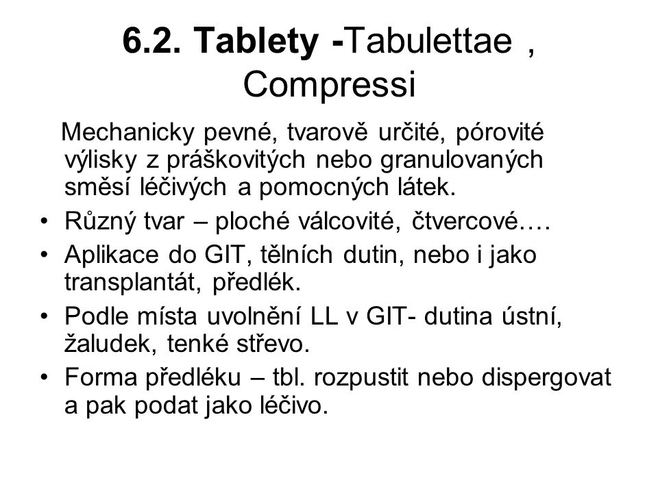6.2. Tablety -Tabulettae , Compressi