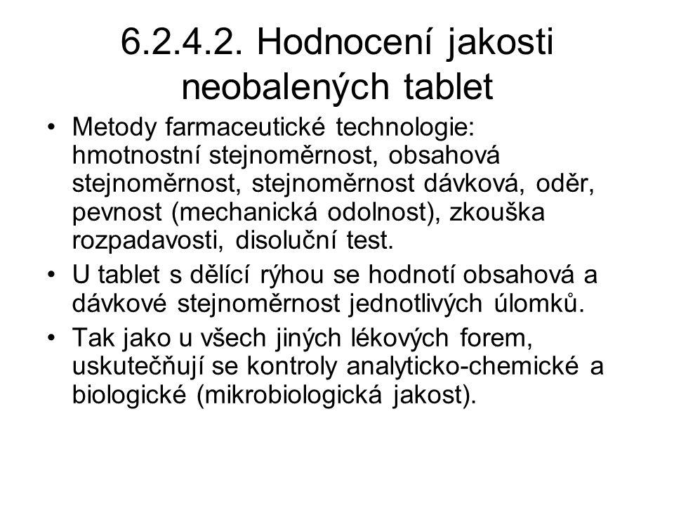 6.2.4.2. Hodnocení jakosti neobalených tablet