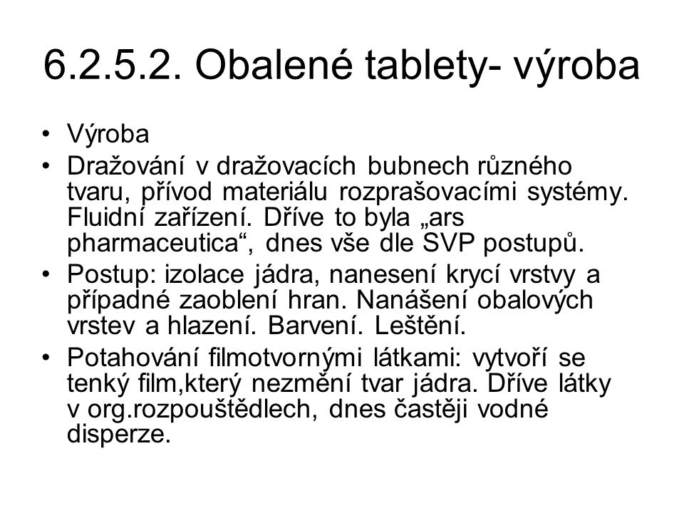 6.2.5.2. Obalené tablety- výroba
