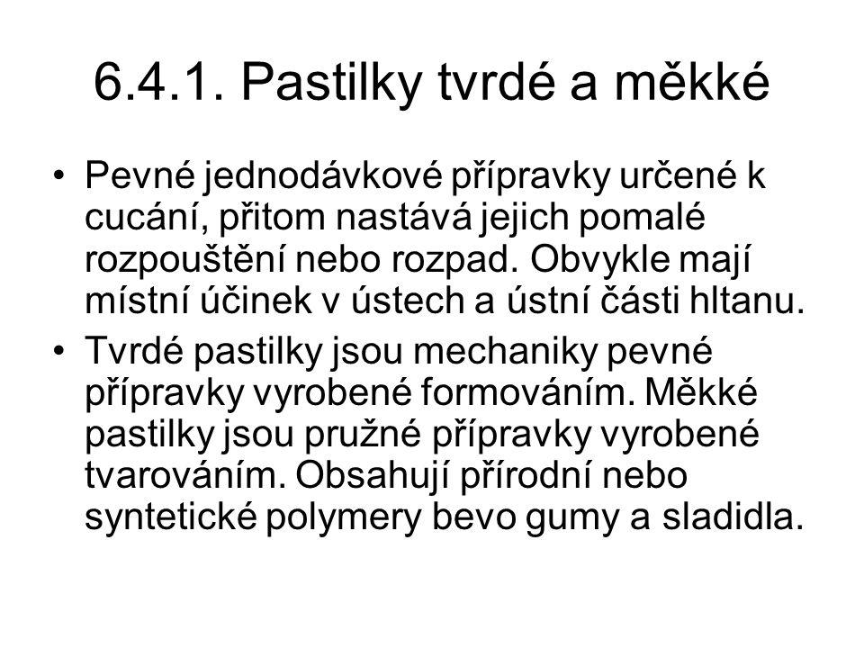 6.4.1. Pastilky tvrdé a měkké