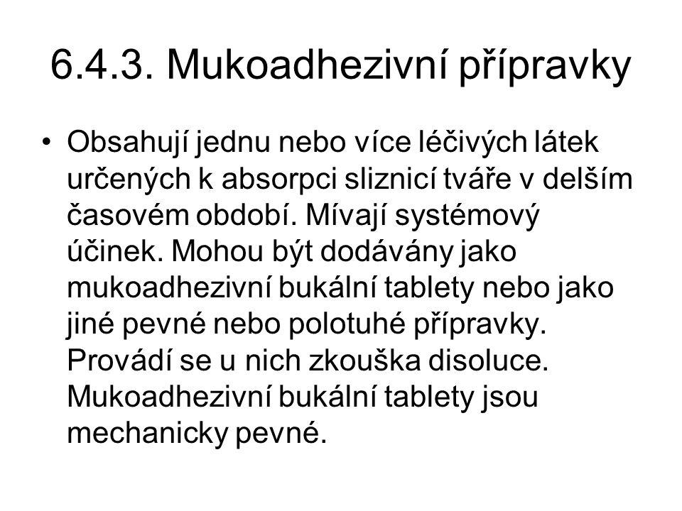 6.4.3. Mukoadhezivní přípravky
