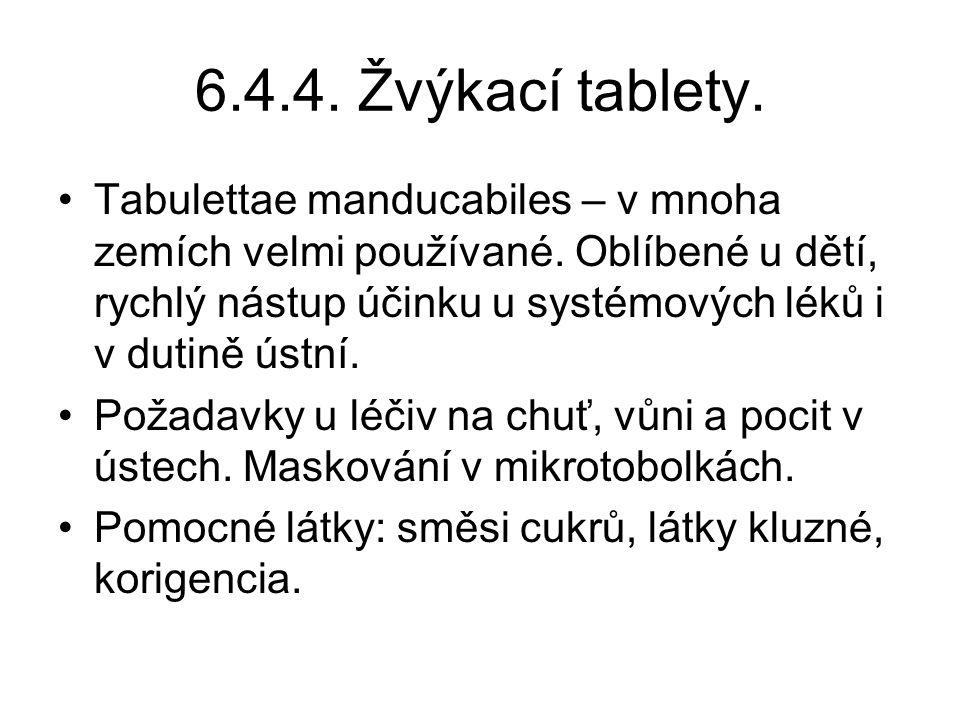 6.4.4. Žvýkací tablety.