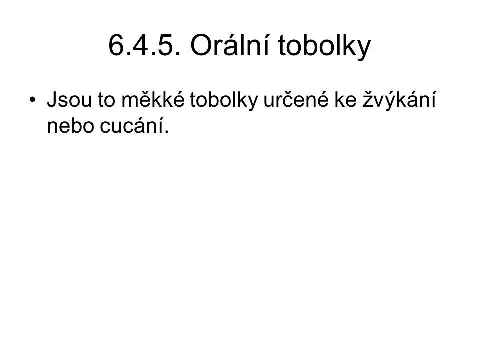 6.4.5. Orální tobolky Jsou to měkké tobolky určené ke žvýkání nebo cucání.