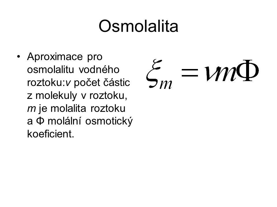 Osmolalita Aproximace pro osmolalitu vodného roztoku:ν počet částic z molekuly v roztoku, m je molalita roztoku a Φ molální osmotický koeficient.