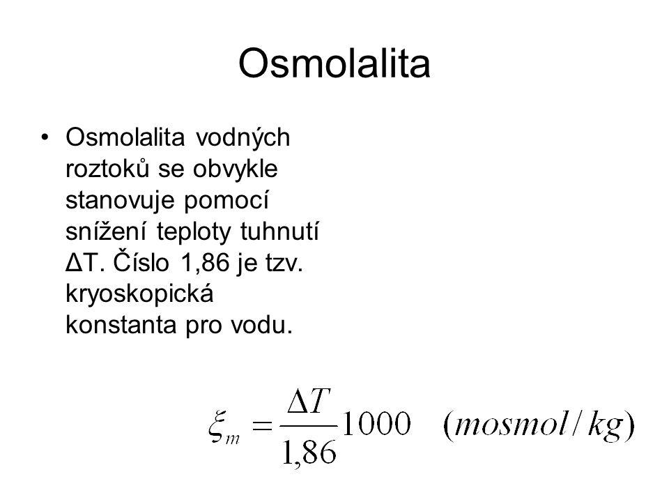 Osmolalita Osmolalita vodných roztoků se obvykle stanovuje pomocí snížení teploty tuhnutí ΔT.