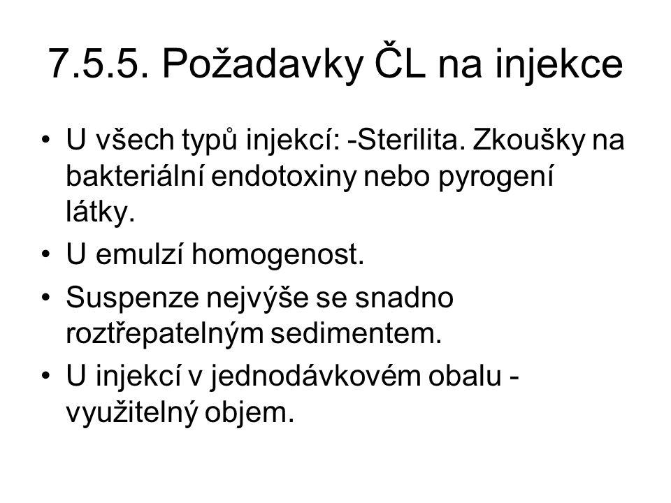 7.5.5. Požadavky ČL na injekce