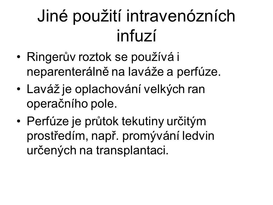 Jiné použití intravenózních infuzí