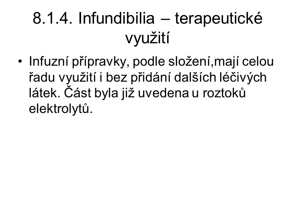 8.1.4. Infundibilia – terapeutické využití