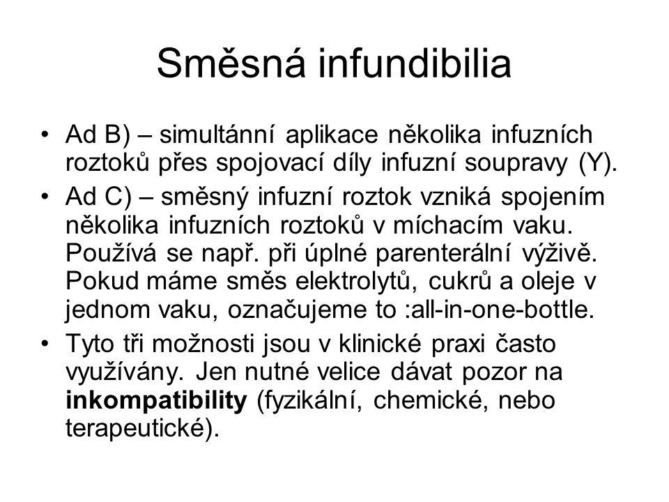 Směsná infundibilia Ad B) – simultánní aplikace několika infuzních roztoků přes spojovací díly infuzní soupravy (Y).