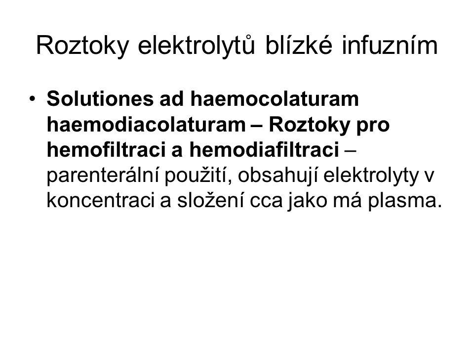 Roztoky elektrolytů blízké infuzním