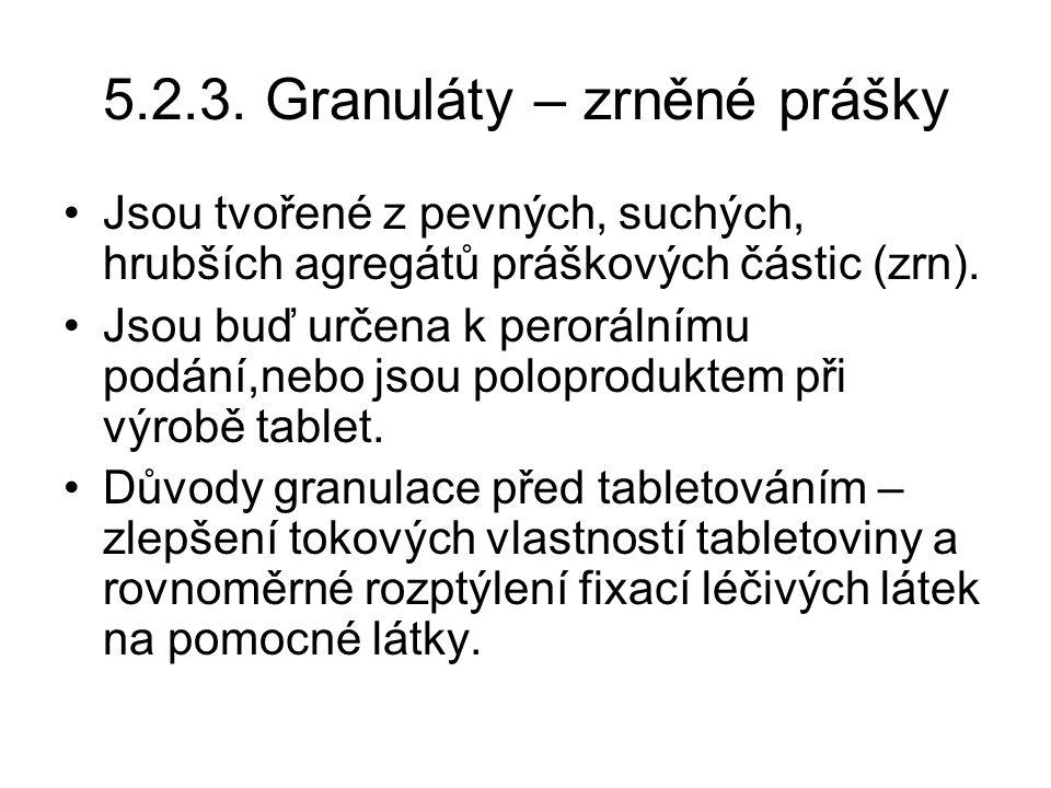 5.2.3. Granuláty – zrněné prášky