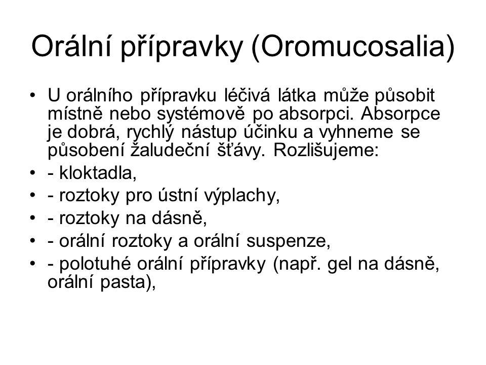 Orální přípravky (Oromucosalia)
