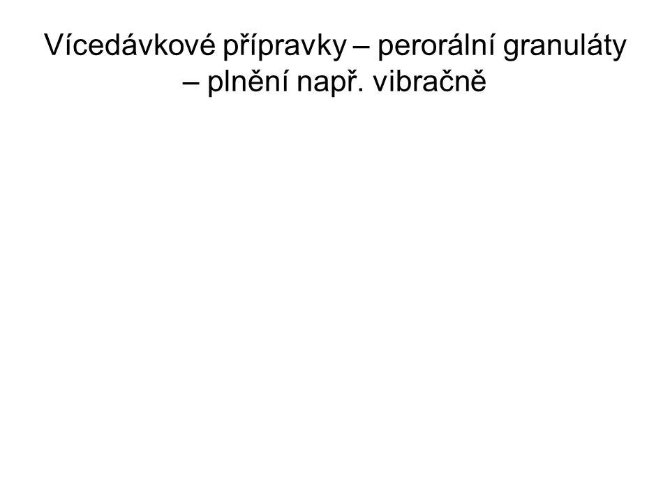 Vícedávkové přípravky – perorální granuláty – plnění např. vibračně