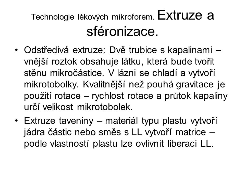 Technologie lékových mikroforem. Extruze a sféronizace.