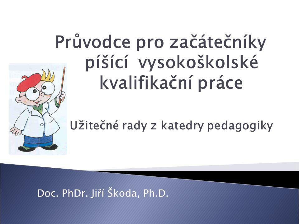 Průvodce pro začátečníky. píšící vysokoškolské. kvalifikační práce