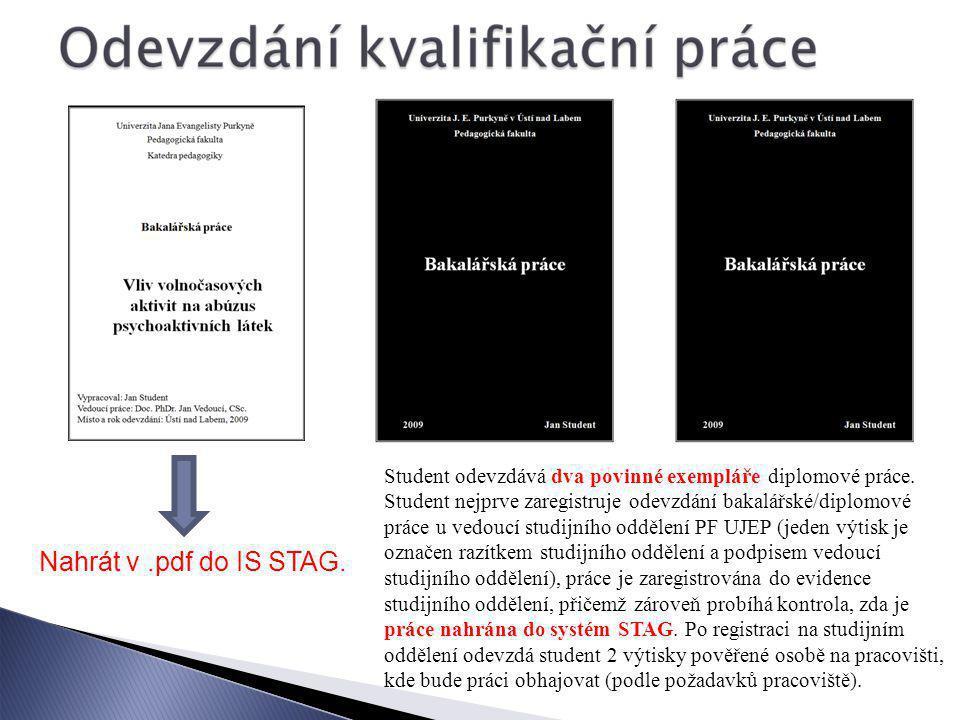Student odevzdává dva povinné exempláře diplomové práce