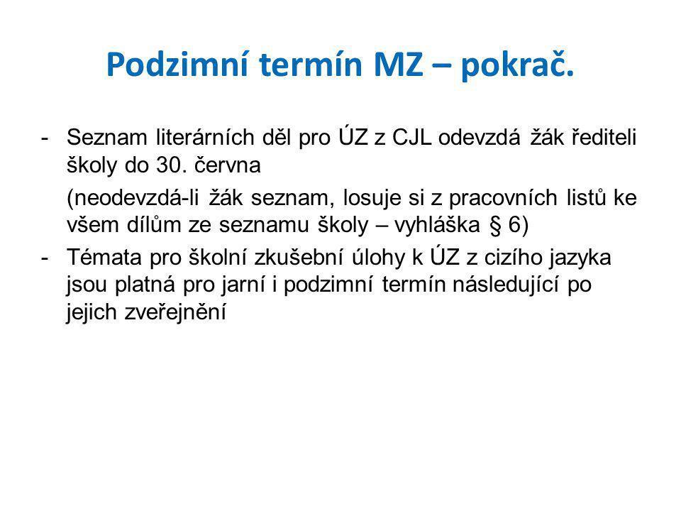 Podzimní termín MZ – pokrač.