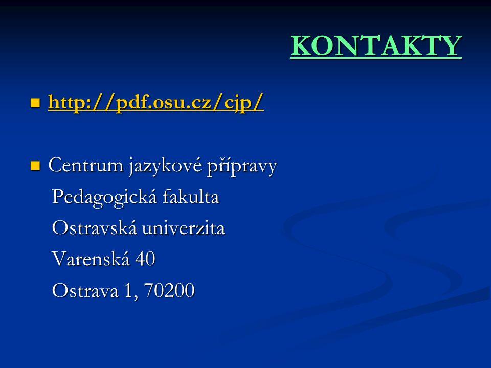 KONTAKTY http://pdf.osu.cz/cjp/ Centrum jazykové přípravy