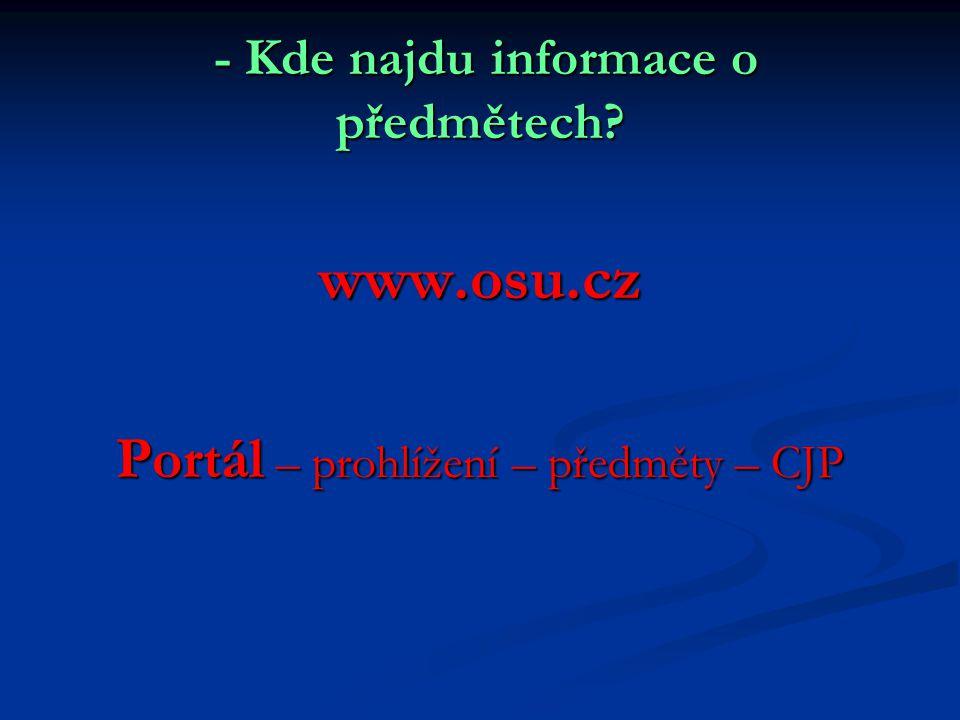 - Kde najdu informace o předmětech