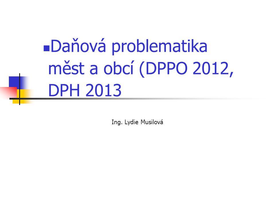 Daňová problematika měst a obcí (DPPO 2012, DPH 2013