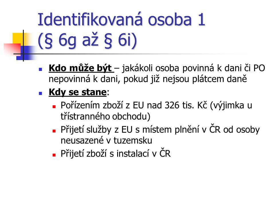 Identifikovaná osoba 1 (§ 6g až § 6i)