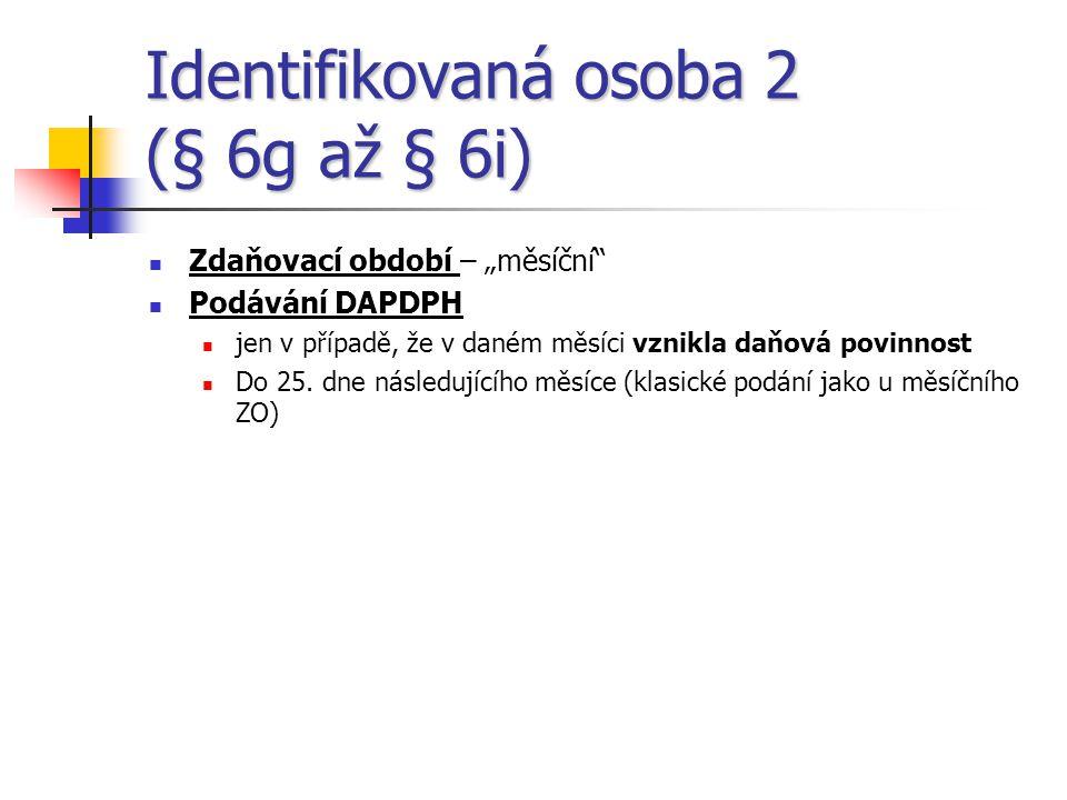 Identifikovaná osoba 2 (§ 6g až § 6i)
