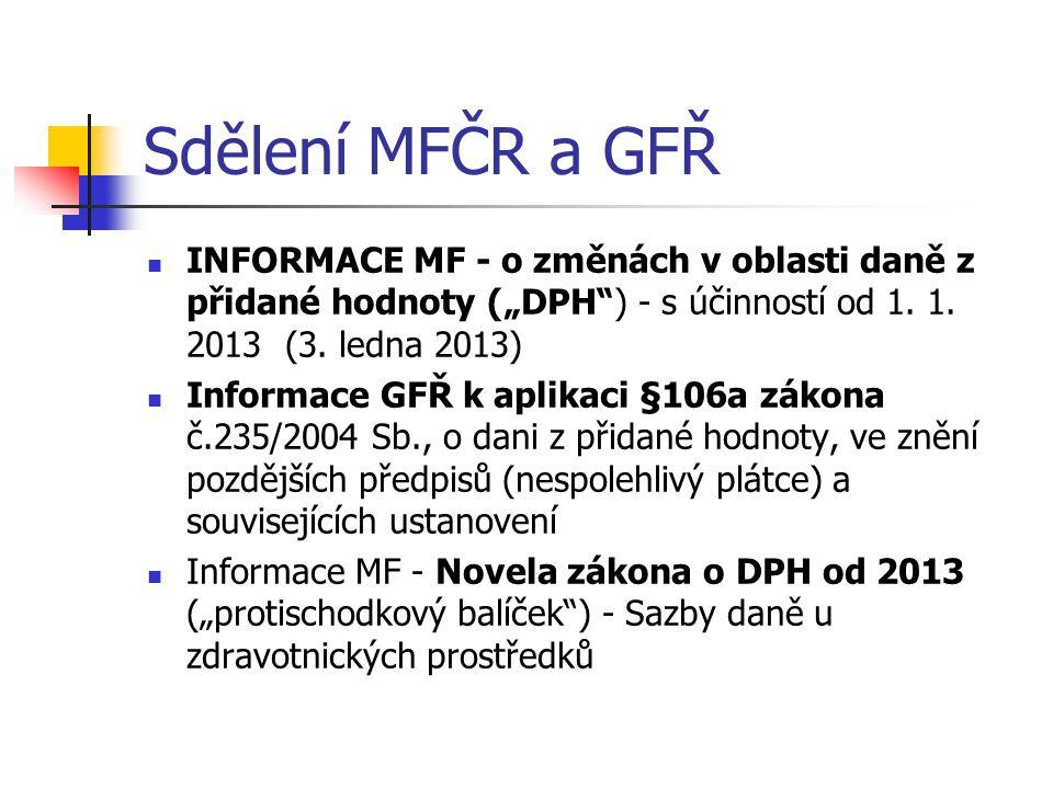 """Sdělení MFČR a GFŘ INFORMACE MF - o změnách v oblasti daně z přidané hodnoty (""""DPH ) - s účinností od 1. 1. 2013 (3. ledna 2013)"""