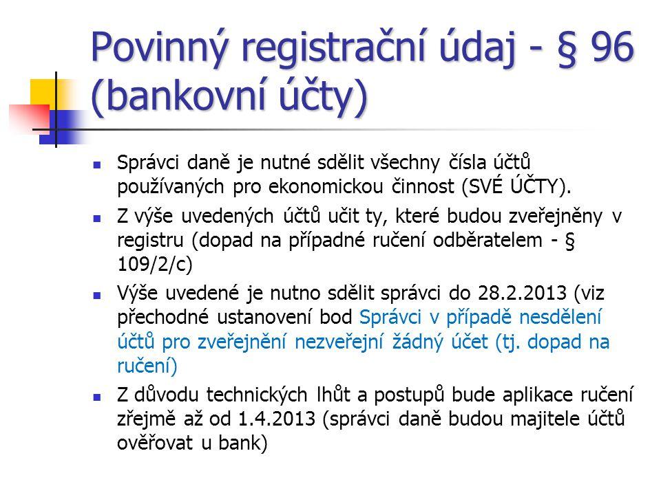 Povinný registrační údaj - § 96 (bankovní účty)