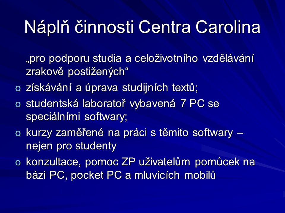 Náplň činnosti Centra Carolina
