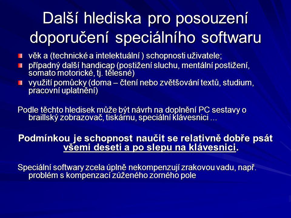 Další hlediska pro posouzení doporučení speciálního softwaru