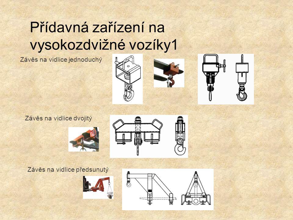Přídavná zařízení na vysokozdvižné vozíky1