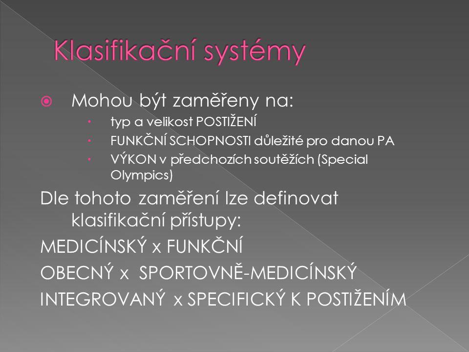 Klasifikační systémy Mohou být zaměřeny na: