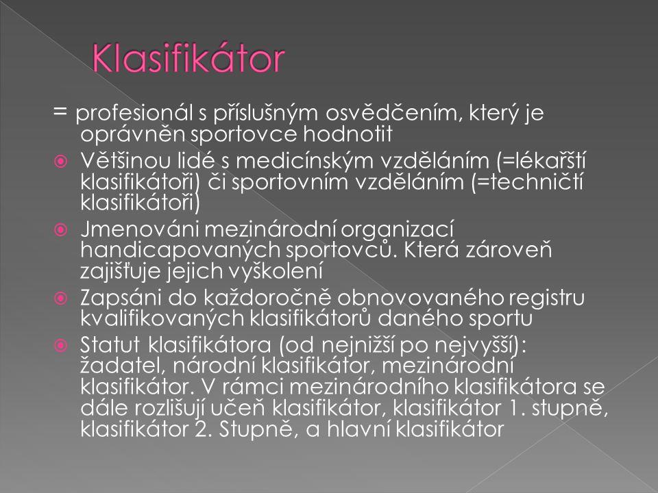 Klasifikátor = profesionál s příslušným osvědčením, který je oprávněn sportovce hodnotit.