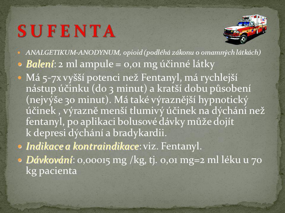 S U F E N T A Balení: 2 ml ampule = 0,01 mg účinné látky