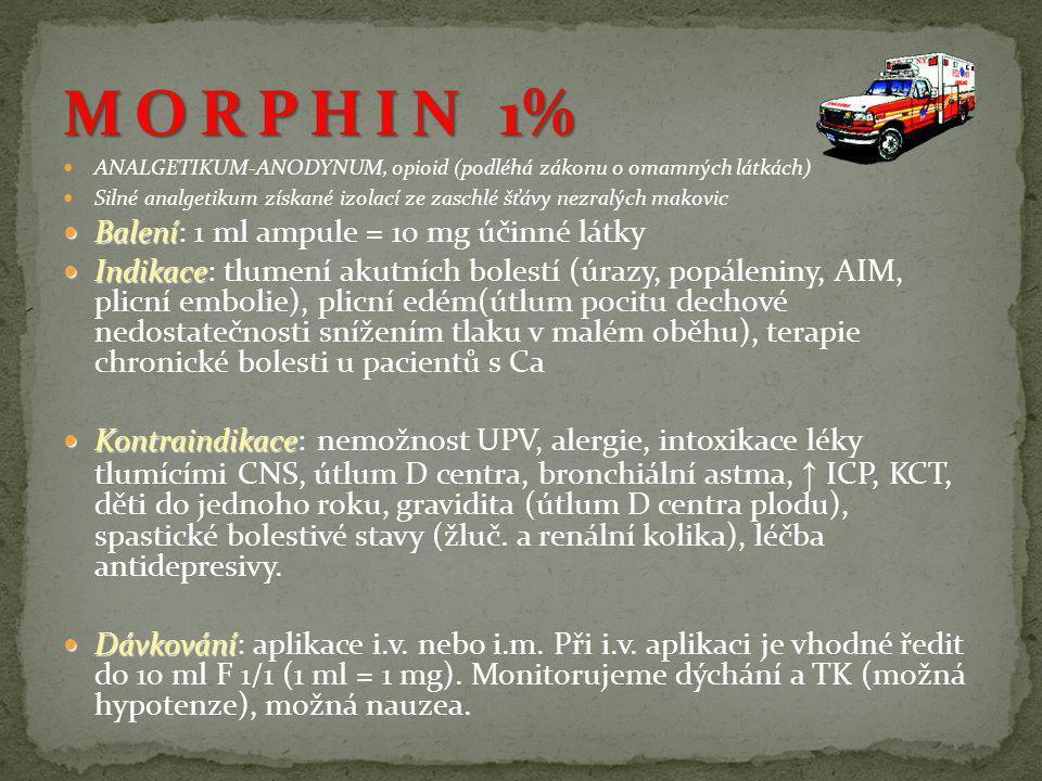 M O R P H I N 1% Balení: 1 ml ampule = 10 mg účinné látky