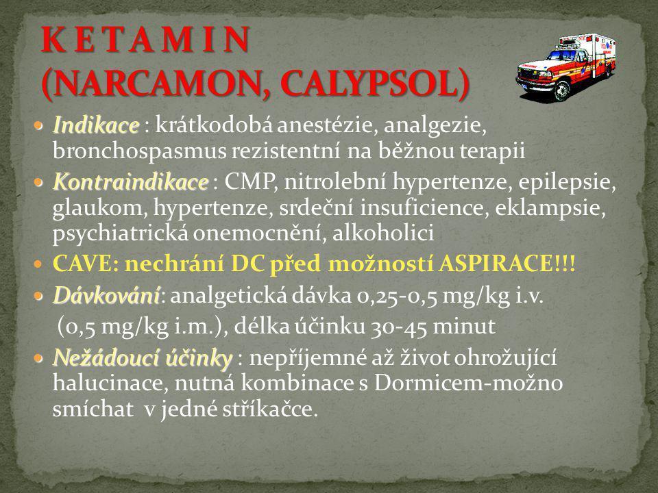 K E T A M I N (NARCAMON, CALYPSOL)