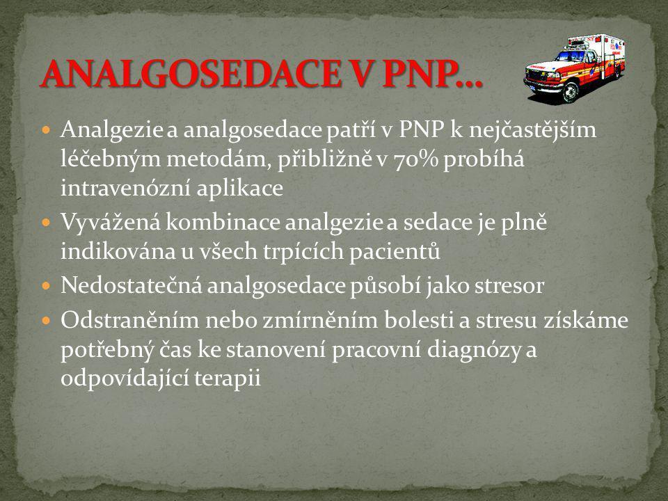 ANALGOSEDACE V PNP… Analgezie a analgosedace patří v PNP k nejčastějším léčebným metodám, přibližně v 70% probíhá intravenózní aplikace.