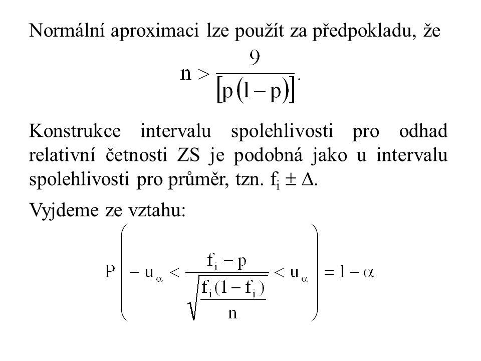 Normální aproximaci lze použít za předpokladu, že