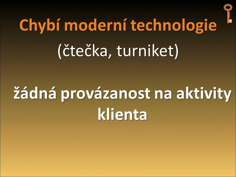 Chybí moderní technologie (čtečka, turniket) žádná provázanost na aktivity klienta