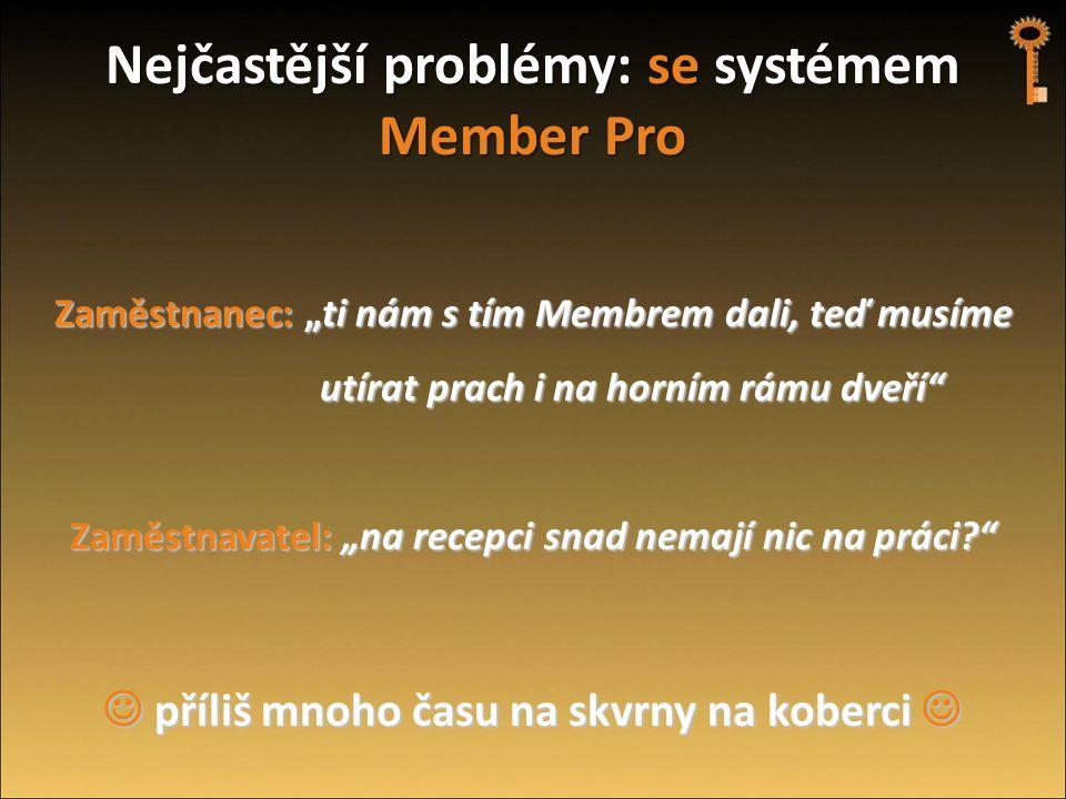 Nejčastější problémy: se systémem Member Pro
