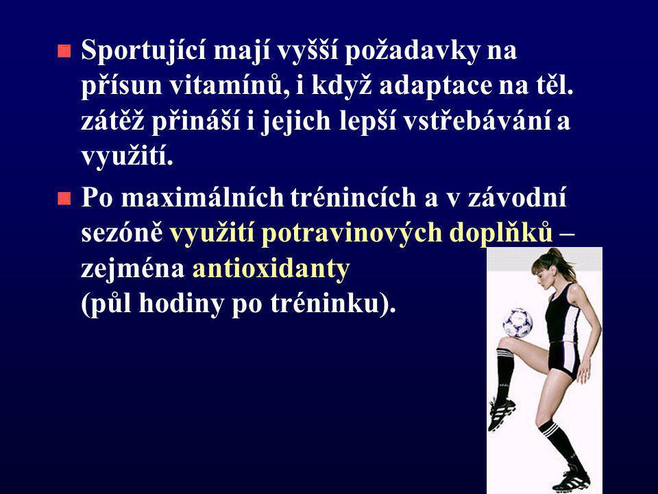 Sportující mají vyšší požadavky na přísun vitamínů, i když adaptace na těl. zátěž přináší i jejich lepší vstřebávání a využití.