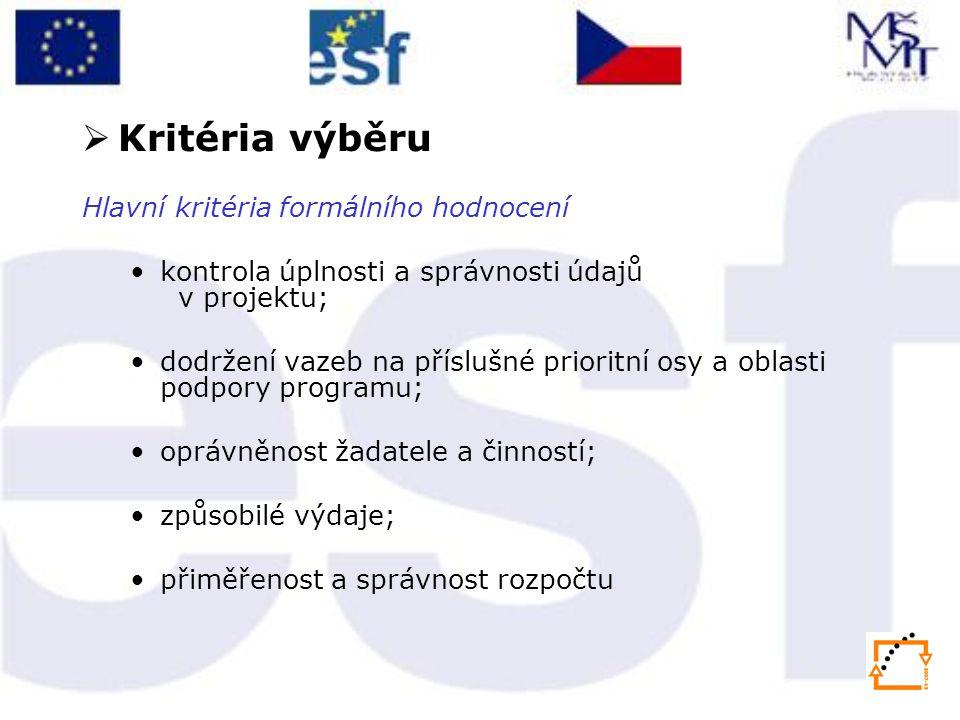 Kritéria výběru Hlavní kritéria formálního hodnocení