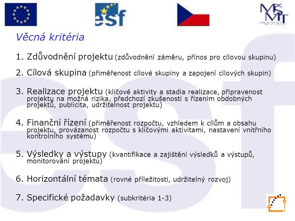 Věcná kritéria 1. Zdůvodnění projektu (zdůvodnění záměru, přínos pro cílovou skupinu)