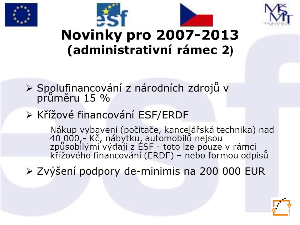 Novinky pro 2007-2013 (administrativní rámec 2)